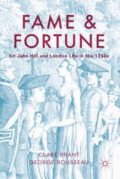 Fame and Fortune: Sir John Hill and London Life in the 1750s