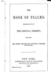The book of Psalms: translated out of the original Hebrew; and with the former translations diligently compared and revised