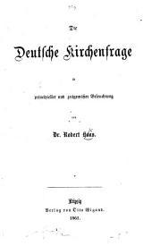 Die Deutsche Kirchenfrage in principieller und zeitgemässer Beleuchtung