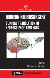 Modern Neurosurgery: Clinical Translation of Neuroscience Advances