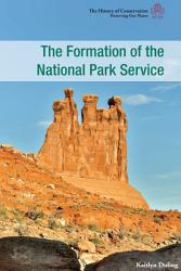 The Formation Of The National Park Service Book PDF