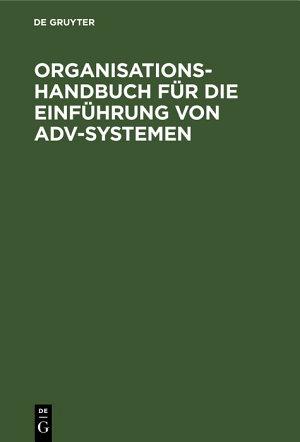 Organisations Handbuch f  r die Einf  hrung von ADV Systemen PDF