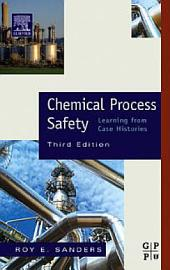 Chemical Process Safety: Learning from Case Histories, Edition 3