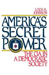 America's Secret Power: The CIA in a Democratic Society
