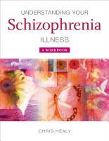 Understanding Your Schizophrenia Illness PDF