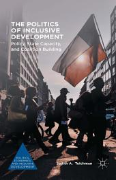 The Politics of Inclusive Development: Policy, State Capacity, and Coalition Building