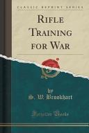 Rifle Training for War (Classic Reprint)