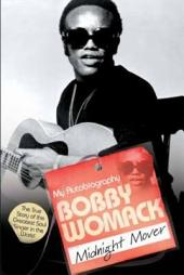 Bobby Womack: My Autobiography - Midnight Mover