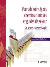 Plans de soins types, chemins cliniques et guides de séjour: Situations en cancérologie