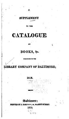 A Supplement to the Catalogue of Books   c  Belonging to the Library Company of Baltimore PDF