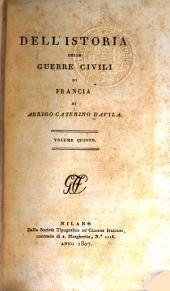 Dell' istoria delle guerre civili di Francia: Volumi 5-6