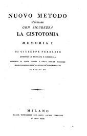 Nuovo metodo d'operare con sicurezza la cistotomia (etc.)
