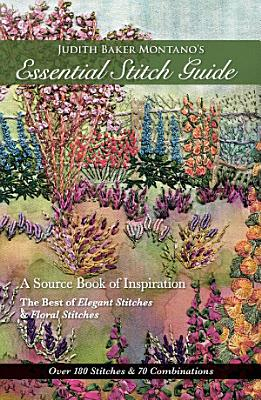 Judith Baker Montano s Essential Stitch Guide