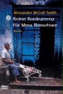 Keine Konkurrenz f  r Mma Ramotswe PDF