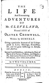 The Life and Entertaining Adventures of Mr. Cleveland: Natural Son of Oliver Cromwell, Volume 1