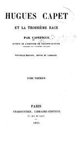 Hugues Capet et la troisième race: jusqu'à Philippe-Auguste ...