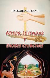 Mitos, Leyendas, y Dioses Chibchas: Rasgos Culturales de la Etnia Muisca