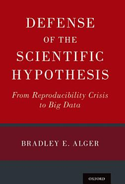 Defense of the Scientific Hypothesis PDF