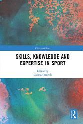 Skills Knowledge And Expertise In Sport