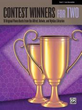 Contest Winners for Two, Book 5: 10 Original Piano Duets (1 Piano, 4 Hands) from the Alfred, Belwin, and Myklas Libraries for Late Intermediate Pianists