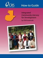 How-To Guide: Integrated Community Literacy for Development