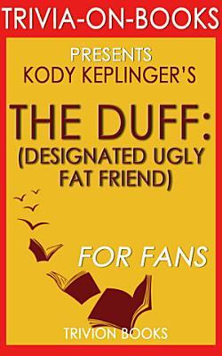 The Duff  A Novel by Kody Keplinger  Trivia On Books