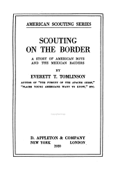 ... Scouting on the Border: A Story of American Boys and the Mexican Raiders