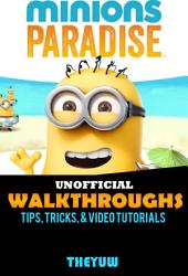 Minions Paradise Unofficial Walkthroughs, Tips, Tricks, & Video Tutorials