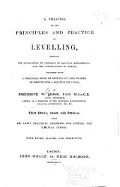 A Treatise on the Principles and Practice of Levelling ...
