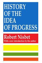 History Of The Idea Of Progress Book PDF