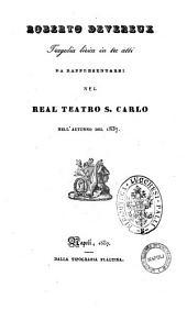 Roberto Devereux tragedia lirica in tre atti [la poesia è del sig. Salvadore [!] Cammarano