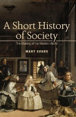 A Short History Of Society The Making Of The Modern World