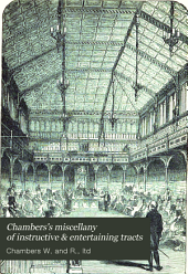 Chambers's miscellany of instructive & entertaining tracts: Volume 18