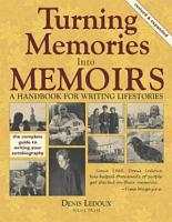 Turning Memories Into Memoirs PDF