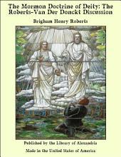 The Mormon Doctrine of Deity: The Roberts-Van Der Donckt Discussion