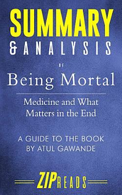 Summary   Analysis of Being Mortal