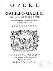 Opere di Galileo Galilei divise in quattro tomi: Volume 2