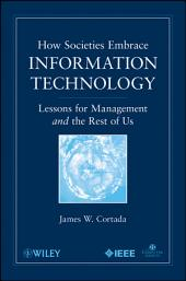 How Societies Embrace Information Technology: Lessons for Management and the Rest of Us