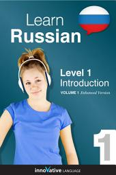 Learn Russian - Level 1: Introduction to Russian: Volume 1: Lessons 1-25