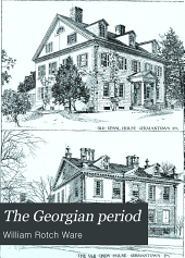 The Georgian Period: A Series of Measured Drawings of Colonial Work, Part 6