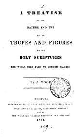 A treatise on the nature and use of the tropes and figures of the holy Scriptures