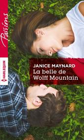 La belle de Wolff Mountain: Harlequin collection Passions