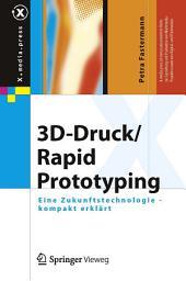 3D-Druck/Rapid Prototyping: Eine Zukunftstechnologie - kompakt erklärt