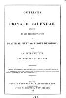 Outlines of a private calendar  designed to aid the cultivation of practical piety  with an introduction PDF