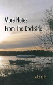 More Notes From The Dockside