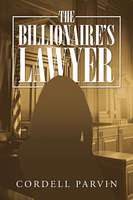 The Billionaire   S Lawyer