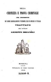 Della certezza e prova criminale col confronto di varie legislazioni d'Europa ed in specie d'Italia. Trattato
