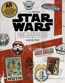 Star Wars  the Galactic Explorer s Guide