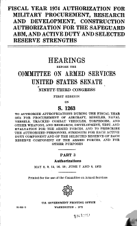 Fiscal Year 1974 Authorization for Military Procurement  Research and Development  Construction Authorization for the Safeguard ABM  and Active Duty and Selected Reserve Strengths