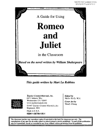 A Guide for Using Romeo and Juliet in the Classroom  Based on the Novel Written by William Shakespeare PDF